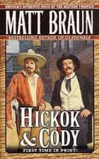 Hickok and Cody ebook by Matt Braun