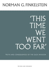 This Time We Went Too Far (revised and expanded) ebook by Norman Finkelstein