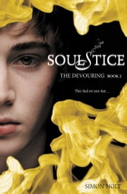 The Devouring #2: Soulstice ebook by Simon Holt