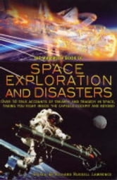 The Mammoth Book of Space Exploration and Disaster ebook by Richard Russell Lawrence