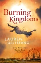 Burning Kingdoms (Internment Chronicles, Book 2) ebook by Lauren DeStefano