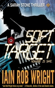 Soft Target - Major Crimes Unit, #1 ebook by Iain Rob Wright