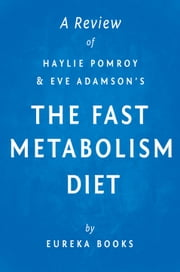 The Fast Metabolism Diet: by Haylie Pomroy with Eve Adamson | A Review ebook by Eureka Books