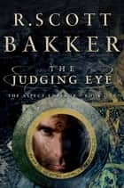 The Judging Eye: One (The Aspect-Emperor Trilogy) ebook by R. Scott Bakker