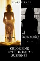 Chloe Fine Psychological Suspense Bundle: Silent Neighbor (#4) and Homecoming (#5) ebook by Blake Pierce