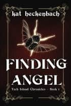 Finding Angel (Toch Island Chronicles book 1) ebook by Kat Heckenbach