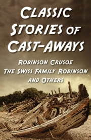 Classic Stories Of Cast-Aways - Five-book Bundle ebook by Various Authors