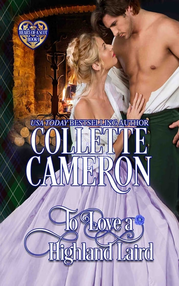 To Love a Highland Laird ebook by Collette Cameron