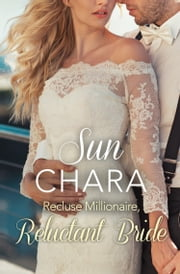 Recluse Millionaire, Reluctant Bride ebook by Sun Chara
