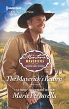 The Maverick's Return - Life and Love in a Western Community ebook by Marie Ferrarella