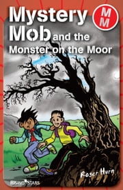 Mystery Mob and the Monster on the Moor ebook by Roger Hurn