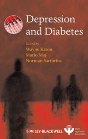 Depression and Diabetes ebook by Wayne Katon,Mario Maj,Norman Sartorius