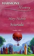 Sciarada ebook by Mary Nichols