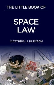The Little Book of Space Law ebook by Matthew J. Kleiman