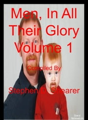 Men In All Their Glory Volume 1 ebook by Stephen Shearer