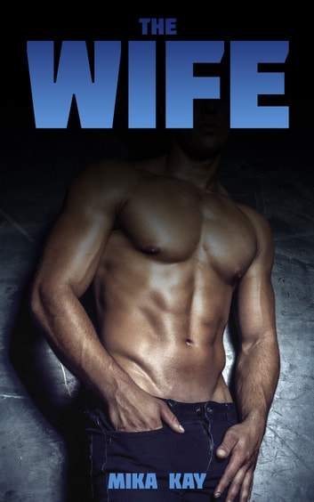 The Wife - (Orange County BDSM Erotica #2) ebook by Mika Kay