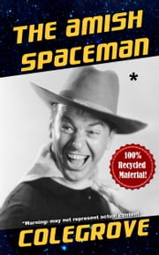 The Amish Spaceman ebook by Stephen Colegrove