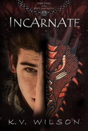 Incarnate (Book Three of the Spirits' War Trilogy) ebook by K.V. Wilson