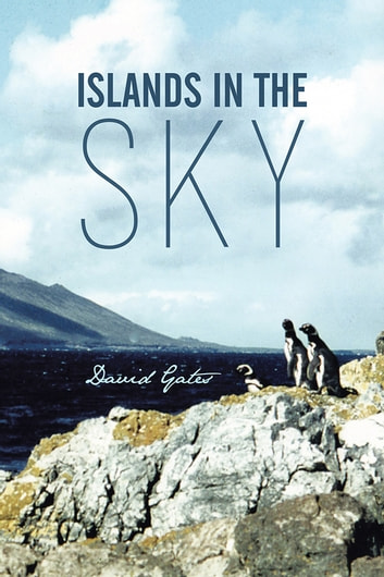 ISLANDS IN THE SKY ebook by David Gates
