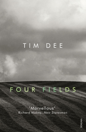 Four Fields eBook by Tim Dee