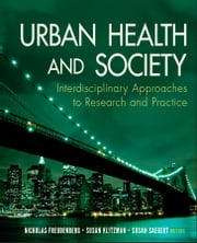 Urban Health and Society - Interdisciplinary Approaches to Research and Practice ebook by Nicholas Freudenberg,Susan Klitzman,Susan Saegert