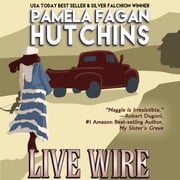 Live Wire - A What Doesn't Kill You Romantic Mystery audiobook by Pamela Fagan Hutchins