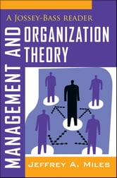 Management and Organization Theory - A Jossey-Bass Reader ebook by Jeffrey A. Miles