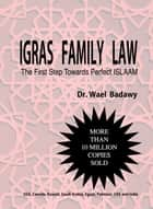 IGRAS FAMILY LAW - First Step Towards Perfect Islaam eBook by Wael Badawy