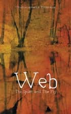 Web - The Spider and the Fly ebook by Chukwuemeka Ekemezie