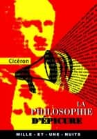 La Philosophie d'Épicure ebook by Cicéron
