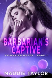 The Barbarian's Captive ebook de Maddie Taylor