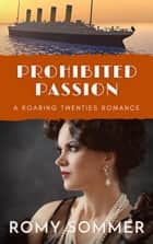 Prohibited Passion - Roaring Twenties Romances, #3 ebook by
