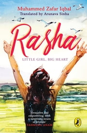 Rasha - Little Girl, Big Heart ebook by Muhammed Zafar Iqbal