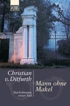 Mann ohne Makel - Stachelmanns erster Fall ebook by Christian Ditfurth