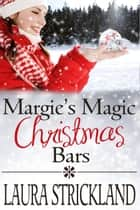 Margie's Magic Cookie Bars - Sweet Christmas Romances 2017 ebook by Laura Strickland