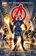Marvel Now! Avengers 1 - Die Welt der Rächer ebook by Jonathan Hickman, Adam Kubert