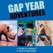 Gap Year Adventures - A Guide to Making it a Year to Remember audiobook by Lucy York