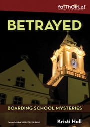 Betrayed ebook by Kristi Holl
