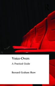 Voice-Overs - A Practical Guide with CD ebook by Bernard Graham Shaw