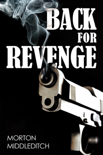 Back For Revenge ebook by Morton Middleditch