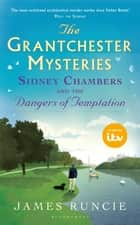 Sidney Chambers and The Dangers of Temptation ebook by James Runcie