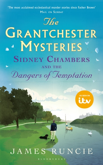 Sidney Chambers and The Dangers of Temptation - Grantchester Mysteries 5 eBook by James Runcie
