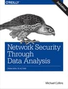 Network Security Through Data Analysis - From Data to Action ebook by Michael Collins