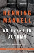 An Event in Autumn ebook by Henning Mankell