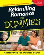 Rekindling Romance For Dummies ebook by Pierre A. Lehu,Sabine Walter
