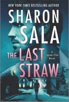 The Last Straw ebook by Sharon Sala
