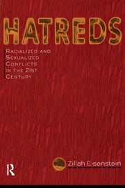 Hatreds - Racialized and Sexualized Conflicts in the 21st Century ebook by Zillah Eisenstein