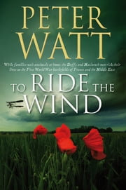 To Ride the Wind: The Frontier Series 6 ebook by Peter Watt