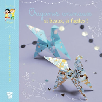 Origamis animaux, si beaux, si faciles ! ebook by Marie Pourrech,Loïc Darles