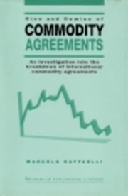 Rise and Demise of Commodity Agreements: An Investigation into the Breakdown of International Commodity Agreements ebook by Raffaelli, Marcelo
